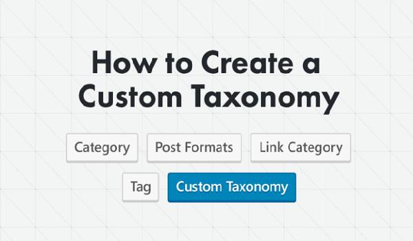 Custom WordPress Taxonomies là công việc bắt buộc phải làm để website của bạn nổi bật và chuyên nghiệp hơn