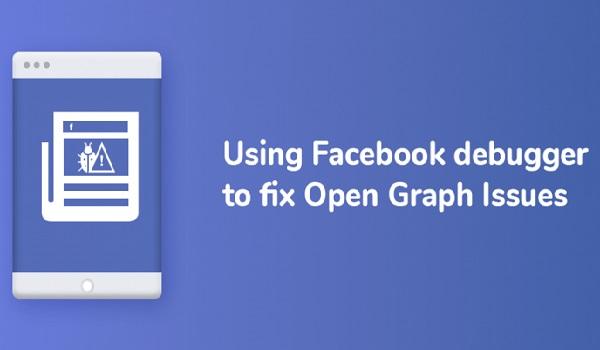 Các lỗi thông thường có thể được sửa chữa với Facebook Debugger Tools