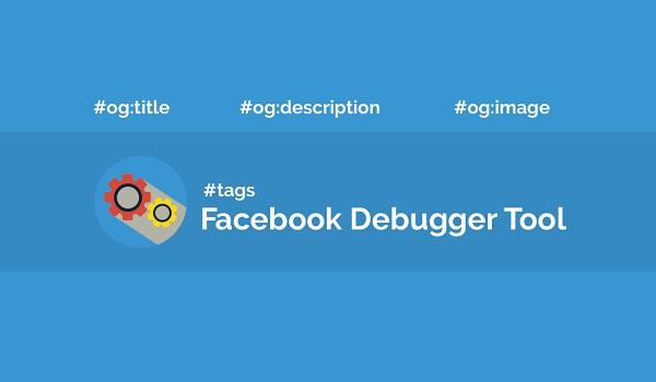 Facebook Debugger Tool là công cụ có chức năng sửa lỗi và khai báo Open Graph cho website