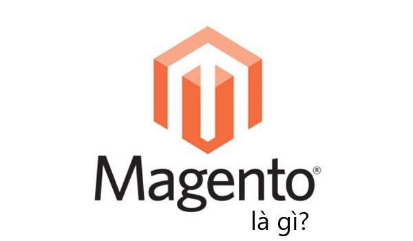 Magento là gì? Magento được rất nhiều người sử dụng và tin tưởng