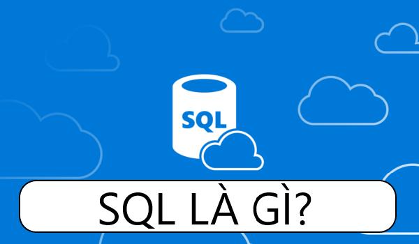SQL là gì?