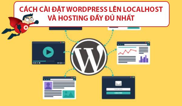 Cách cài đặt WordPress lên Localhost và Hosting đầy đủ nhất