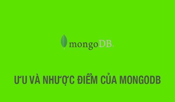 MongoDB là gì? Nó cũng có nhiều ưu điểm