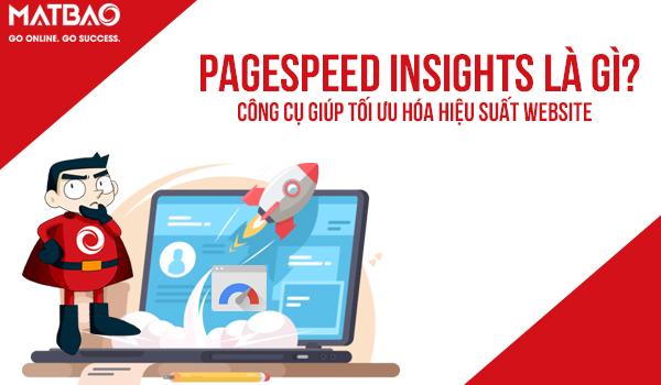 Pagespeed insights là gì? có vai trò quan trọng trong việc tối ưu hóa trang web mà người dùng website nên sử dụng