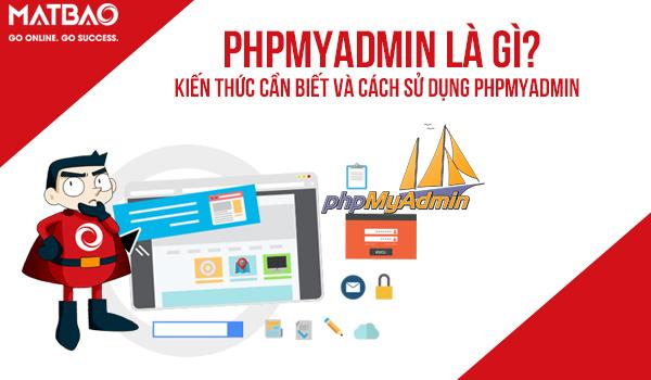 phpMyAdmin là gì? Nó được viết bằng ngôn ngữ PHP