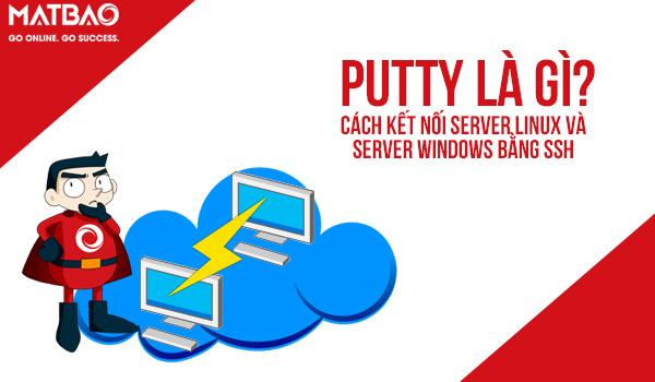 PuTTY là phần mềm kết nối giữa các máy tính