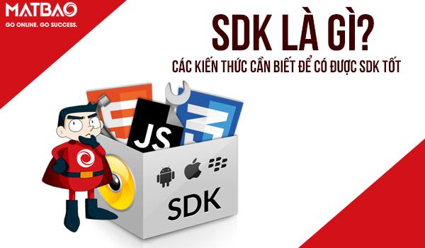 SDK là gì? Là từ viết tắt của Software Development Kit