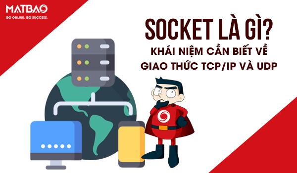 Socket là gì? Socket hoạt động thông qua các tầng TCP hoặc TCP Layer định danh ứng dụng, từ đó truyền dữ liệu thông qua sự ràng buộc với một cổng port