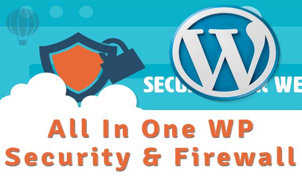Plugin bảo vệ Website WordPress - All In One WP Security & Firewall có thao tác sử dụng khá đơn giản