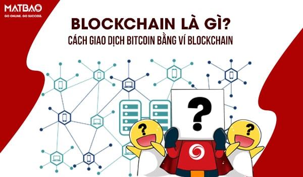 Blockchain là gì? Blockchain đóng vai trò như một quyển sổ lưu trữ các giao dịch