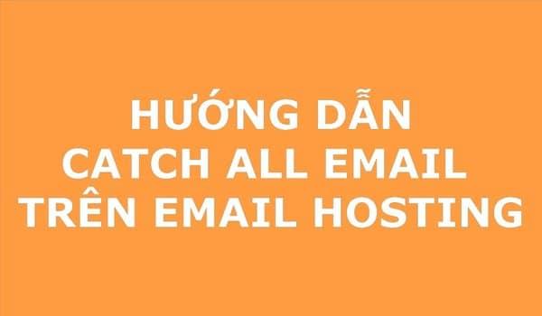 Cấu hình Catch-All Email là quy trình đơn giản