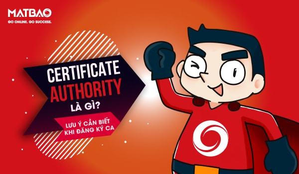 Certificate Authority - CA là gì? Chứng chỉ SSL đảm bảo dữ liệu được bảo mật và riêng tư