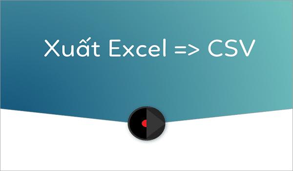 Quy trình tạo file sang CSV từ Notepad, Excel và OpenOffice Calc không quá phức tạp