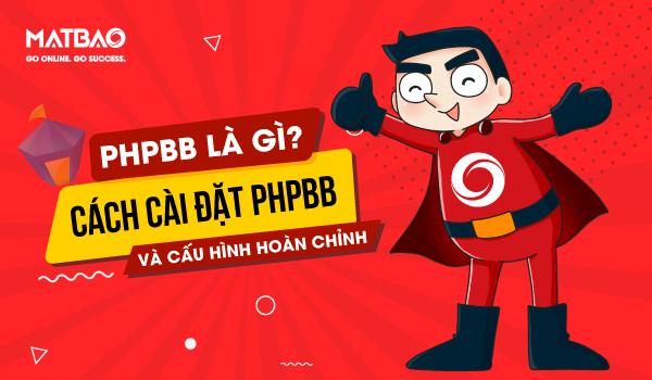 phpBB là gì? phpBB được viết bằng ngôn ngữ PHP và sử dụng MySQL làm cơ sở dữ liệu