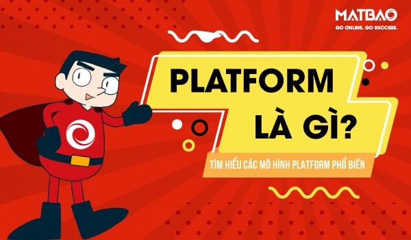 Platform là gì? Platform tạo ra môi trường để các phần mềm hoạt động
