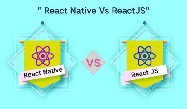 React Native là gì? Nó và ReactJS tồn tại nhiều điểm khác biệt