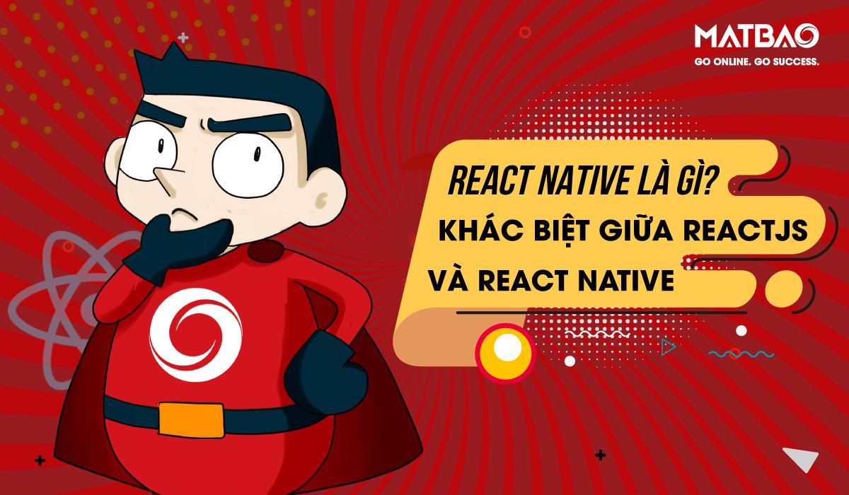 React Native là gì? Nó giúp giải quyết các bài toán của các developer