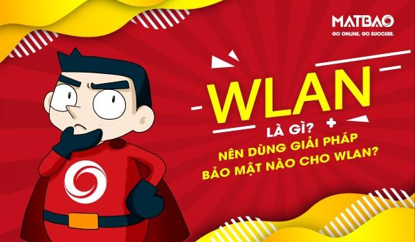 WLAN là gì? Mạng WLAN cho phép người dùng di chuyển xung quanh khu vực phủ sóng, trong khi vẫn duy trì kết nối mạng