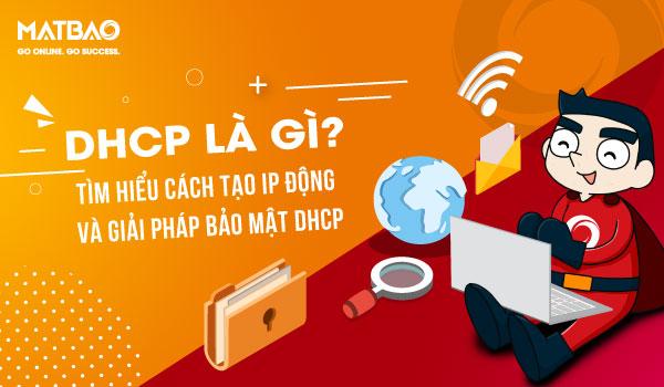 DHCP LÀ GÌ? DHCP sẽ tự động cấp phát địa chỉ IP cho thiết bị trong mạng