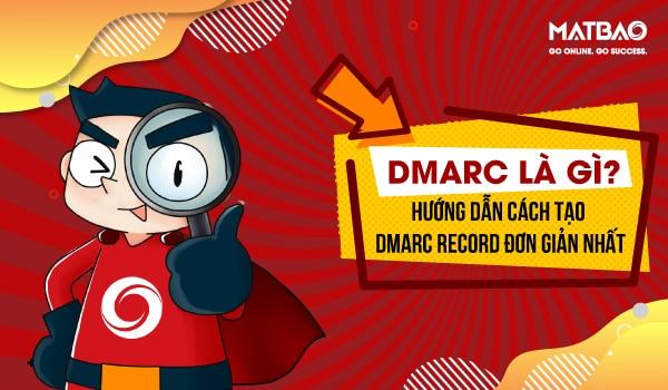 DMARC là gì? Là sự kết hợp giữa SPF và DKIM