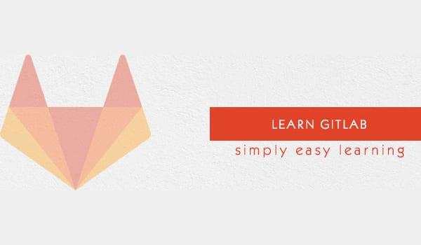 GitLab là gì? GitLab hỗ trợ nhiều tính năng quản trị mạnh mẽ