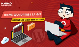 Theme WordPress là gì? Hướng dẫn cách cài đặt Theme WordPress