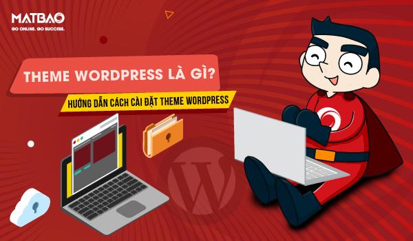 Theme WordPress là gì? WordPress có số lượng theme khổng lồ