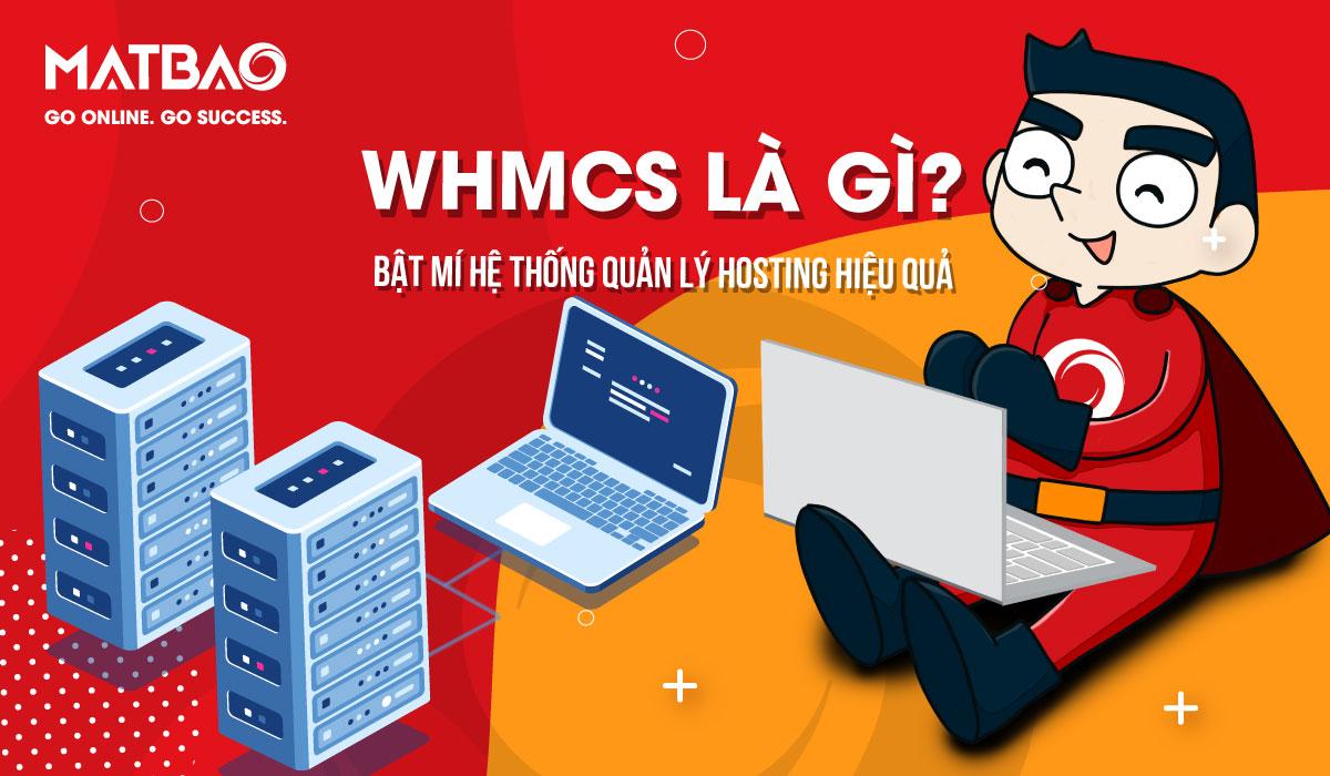WHMCS là gì? Giao diện quản lý tổng thể của hệ thống WHMCS