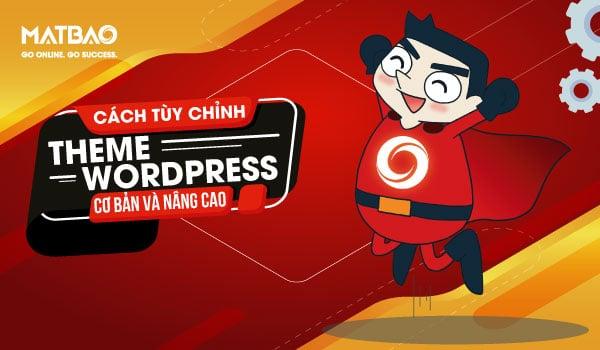 Cách tùy chỉnh giao diện WordPress. Các công cụ tuỳ chỉnh giao diện website WordPress khá dễ sử dụng