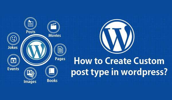 Post WordPress là gì? Sử dụng plugin để tạo Custom Post Type là giải pháp được khuyên dùng