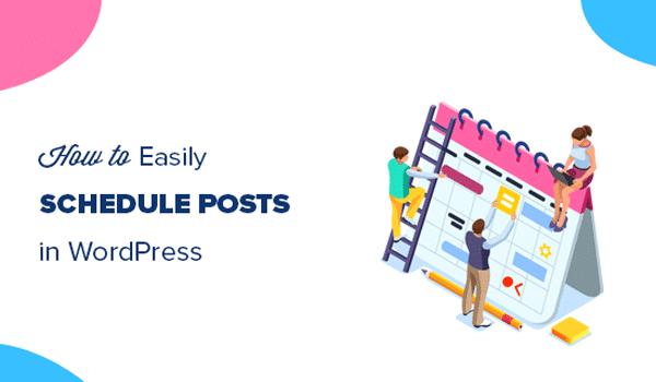 Post WordPress là gì? Tính năng Schedule sẽ tự động đăng bài viết theo lịch trình định sẵn