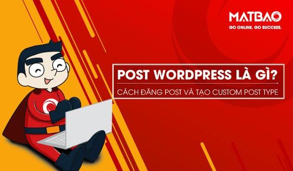 Post WordPress là gì? Nó được hiển thị trên website sau khi đăng