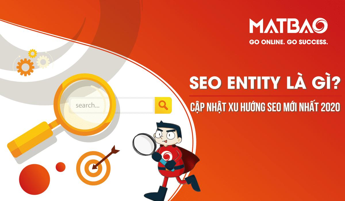 SEO Entity là gì? SEO Entity - một trong những phương thức SEO được Google yêu thích nhất