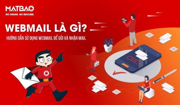 WebMail là gì? WebMail cho phép truy cập máy chủ email trên nền tảng web