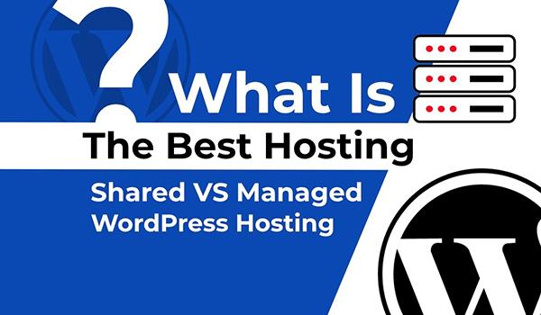 Shared và Managed WordPress Hosting phục vụ nhu cầu sử dụng khác nhau