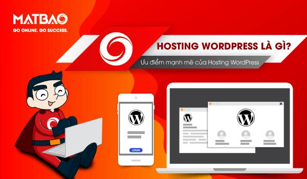 WordPress Hosting là gì? Làloại host được tối ưu riêng cho website WordPress