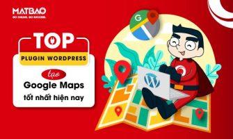 Top 7+ Plugin WordPress Tạo Google Maps Đáng Dùng Nhất