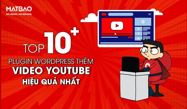 top plugin wordpress thêm video youtube