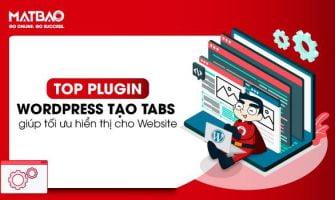 Top 9+ Plugin WordPress Tạo Tabs Giúp Tối Ưu Hiển Thị Cho Website