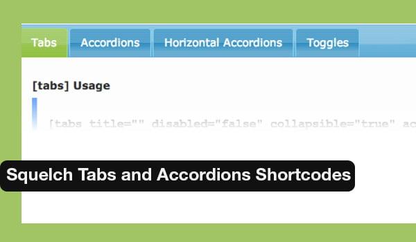 Squelch Tabs and Accordions Shortcodes là Plugin được lựa chọn nhiều trong Top Plugin WordPress tạo Tabs.
