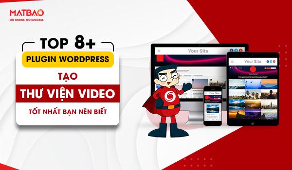 Top Plugin WordPress tạo thư viện Video