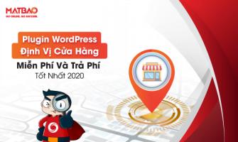 Top 6+ Plugin WordPress Định Vị Cửa Hàng Miễn Phí Và Trả Phí Tốt Nhất 2020