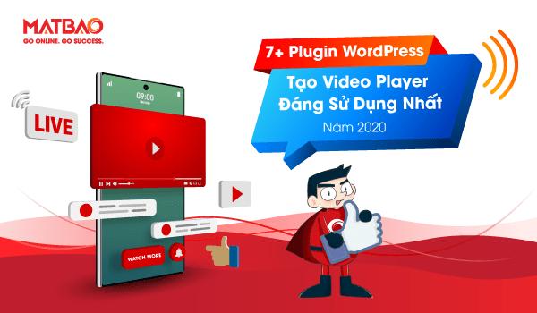 Các Plugin tạo Video Player giúp phát trực tiếp Video trên Web, Blog,...