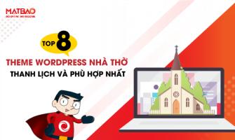 Top 8 Theme WordPress nhà thờ Thanh Lịch và Phù Hợp Nhất