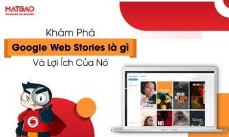 Google Web Stories là gì? Hướng dẫn FULL cách để tạo – Update 03/2021