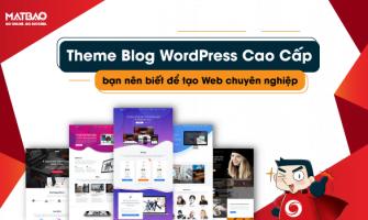Top 9 Theme Blog WordPress Cao Cấp Đáng Dùng Nhất Hiện Nay