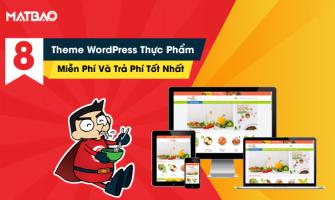Top 8 Theme WordPress Thực Phẩm Miễn Phí Và Trả Phí Tốt Nhất