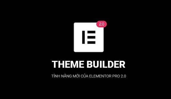 hướng dẫn sử dụng tính năng theme builder của elementor