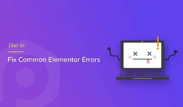 Cách Xử Lý Một Số Lỗi Thường Gặp Trên Elementor